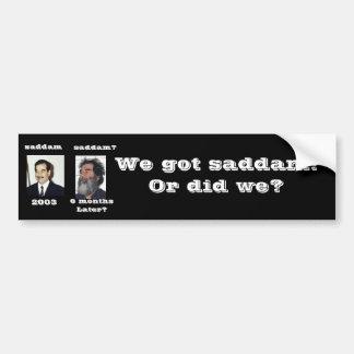 ¿Conseguimos a saddam? Etiqueta De Parachoque