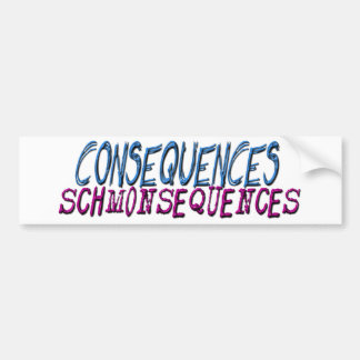 Consequence Bumper Sticker