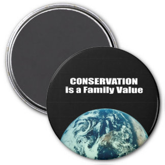 Conservation is a Family Value 3 Inch Round Magnet