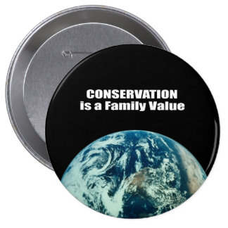 Conservation is a Family Value 4 Inch Round Button