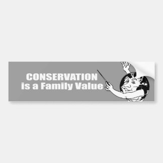 Conservation is a Family Value Car Bumper Sticker