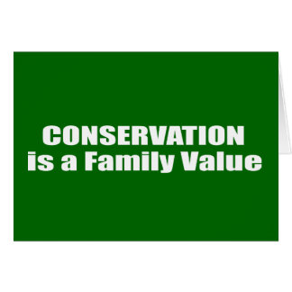 Conservation is a Family Value Stationery Note Card