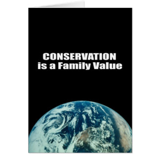 Conservation is a Family Value Greeting Card
