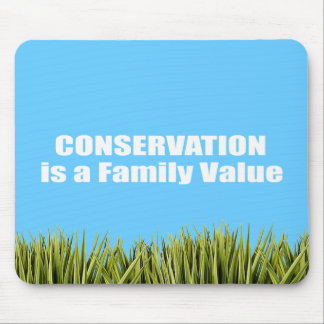 Conservation is a Family Value Mouse Pad