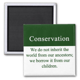 Conservation is an important responsibility 2 inch square magnet
