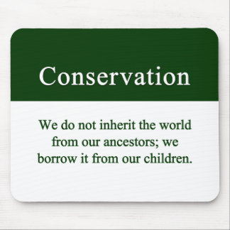 Conservation is an important responsibility mouse pad