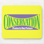 Conservation Preserves Us All Mouse Pads