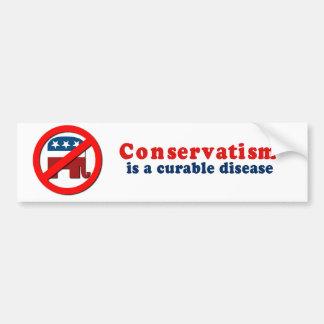 Conservatism is a curable disease car bumper sticker