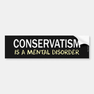 Image result for conservatism is a mental illness