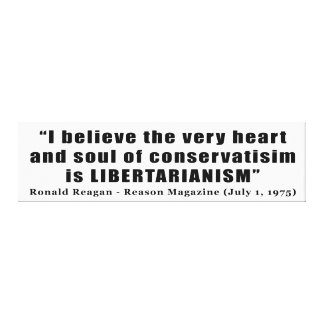 Conservatism Libertarian Quote by Ronald Reagan Gallery Wrapped Canvas