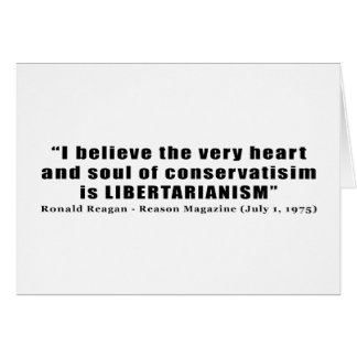 Conservatism Libertarian Quote by Ronald Reagan Card