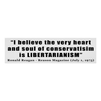 Conservatism Libertarian Quote by Ronald Reagan Poster