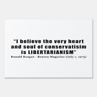Conservatism Libertarian Quote by Ronald Reagan Lawn Signs