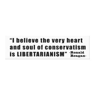 Conservatism Libertarianism Quote by Ronald Reagan Stretched Canvas Print