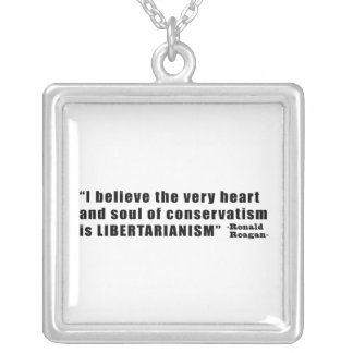 Conservatism Libertarianism Quote by Ronald Reagan Necklace