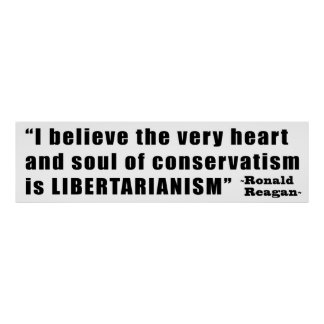 Conservatism Libertarianism Quote by Ronald Reagan Posters