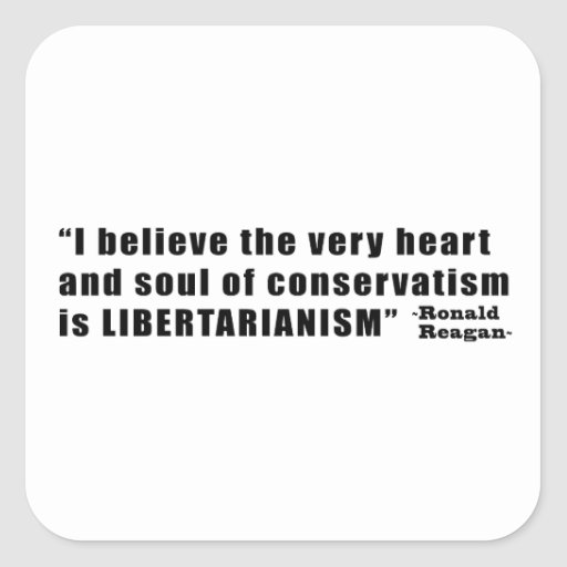Conservatism Libertarianism Quote by Ronald Reagan Square Sticker