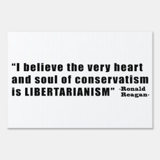 Conservatism Libertarianism Quote by Ronald Reagan Sign