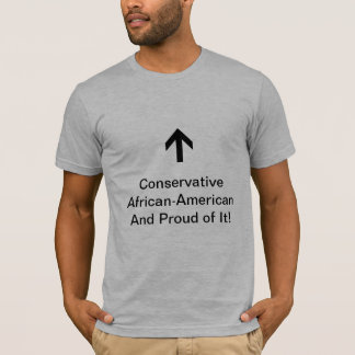 Conservative African-American and Proud of It! T-Shirt