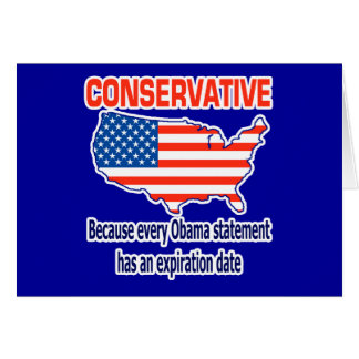 Conservative - Anti Obama Greeting Card