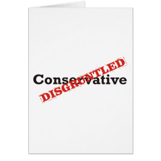 Conservative / Disgruntled Card