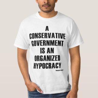 Conservative Government Hypocracy T-Shirt