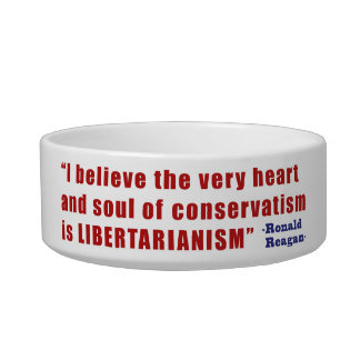 Conservative Libertarian Quote by President Reagan Bowl
