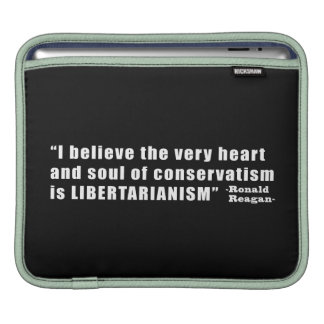 Conservative Libertarian Quote by President Reagan iPad Sleeve