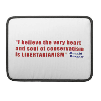 Conservative Libertarian Quote by President Reagan Sleeves For MacBook Pro