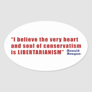 Conservative Libertarian Quote by President Reagan Oval Sticker