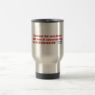 Conservative Libertarian Quote by President Reagan Travel Mug