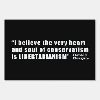 Conservative Libertarian Quote by President Reagan Yard Sign