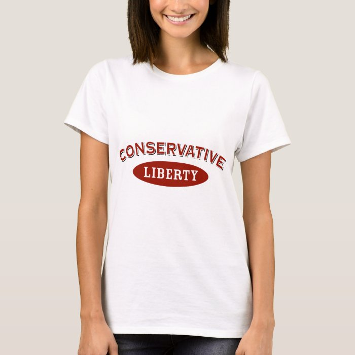 Conservative.  Liberty. T-Shirt