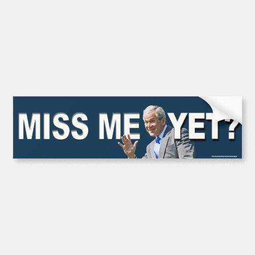 "Conservative ""Miss Me Yet?"" bumper sticker Car Bumper Sticker"