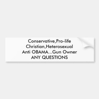 Conservative,Pro-lifeChristian,HeterosexualAnti... Car Bumper Sticker