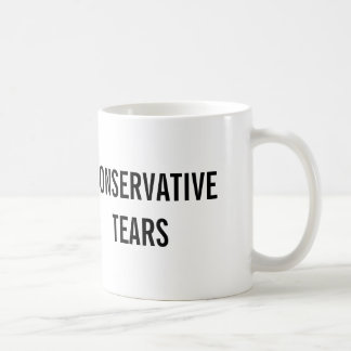 CONSERVATIVE TEARS COFFEE MUG