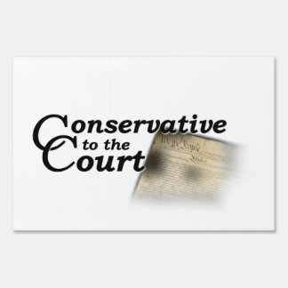 Conservative To The Court Yard Sign