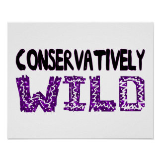 Conservatively Wild Poster