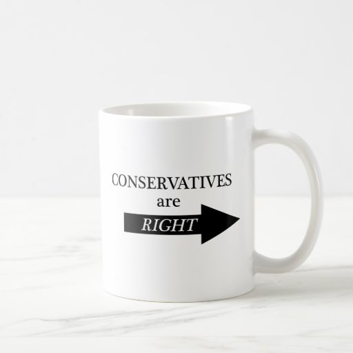Conservatives are RIght (arrow) Coffee Mug