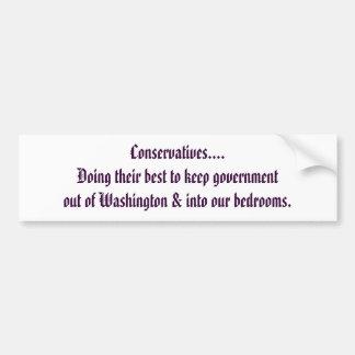 Conservatives... Bumper Sticker