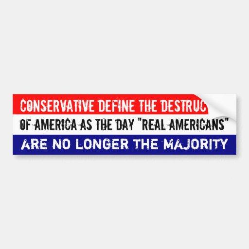 Conservatives define the destruction of the USA as Bumper Sticker