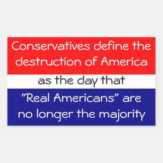 Conservatives define the destruction of the USA as Rectangular Sticker