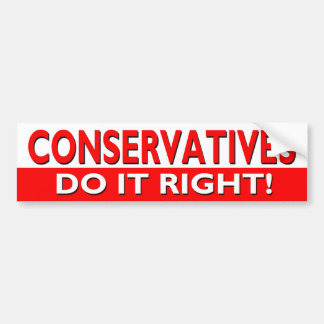 CONSERVATIVES DO IT RIGHT BUMPER STICKER