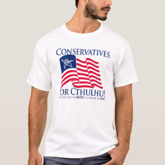 Conservatives for Cthulhu! T-Shirt