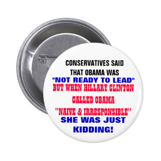 CONSERVATIVES SAID OBAMA WAS NOT READY TO LEAD PINBACK BUTTON