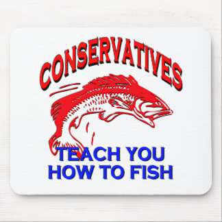 Conservatives Teach You To Fish Mouse Pad