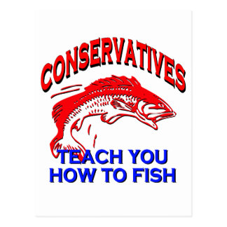 Conservatives Teach You To Fish Postcard