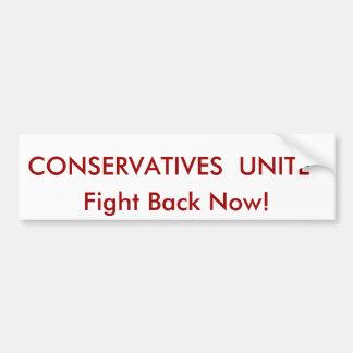 CONSERVATIVES  UNITE, Fight Back Now! Car Bumper Sticker