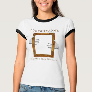 Conservators Do It With Their Gloves On TShirt
