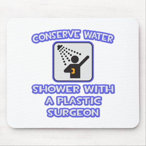 Conserve el agua. Ducha con un cirujano plástico Alfombrillas De Raton